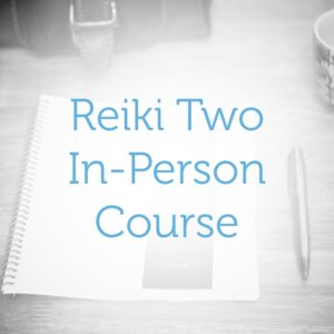 Reiki Level Two—In-Person Course